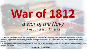 War of 1812 (4.49, 4.51, 8.43)