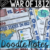 War of 1812 Doodle Notes and Digital Guided Notes