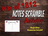 War of 1812 NOTES SCRAMBLE! Get your kids moving during ANY lecture! Slides Inc.