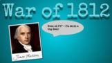 War of 1812 Notes and presentation