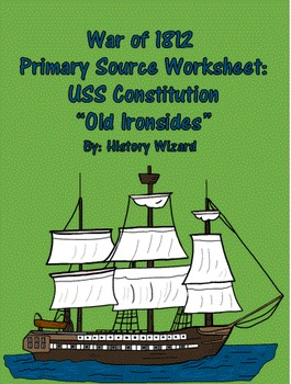 "War of 1812 Primary Source Worksheet: USS Constitution ""Ol"