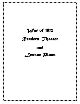War of 1812 Readers' Theater and Lesson Plans