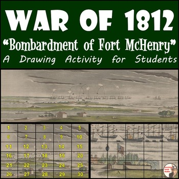 """War of 1812 - Recreating the """"Bombardment of Fort McHenry"""" Painting"""