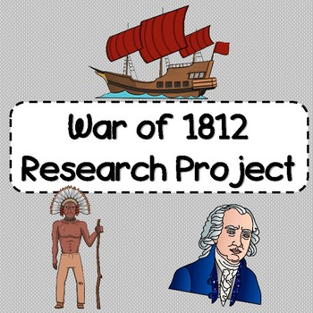 War of 1812 Research Project