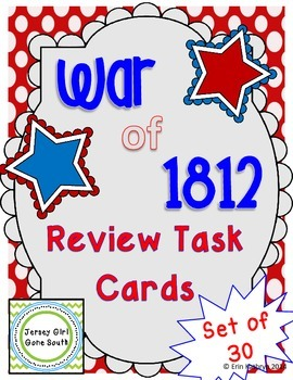 War of 1812 Review Task Cards - Set of 30
