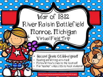 War of 1812 River Raisin Battlefield Virtual Field Trip~Second Grade Edition