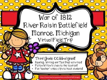 War of 1812 River Raisin Battlefield Virtual Field Trip~Third Grade Edition