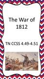 War of 1812 TN CCSS 4.49 - 4.51