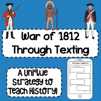 War of 1812 Through Texting