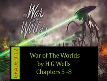 War of The Worlds by H G Wells Chapters 5-8