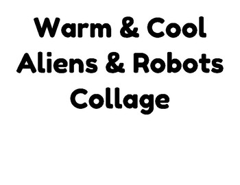 Warm & Cool Colors: Aliens and Robots
