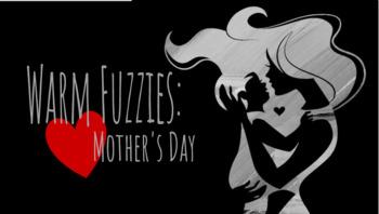 Warm Fuzzy- Mother's Day