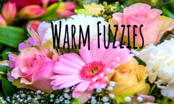 Warm Fuzzy- Planting Seeds of Kindness