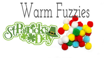 "Warm Fuzzy- St. Patrick's Day  ""I am lucky to know you because..."""