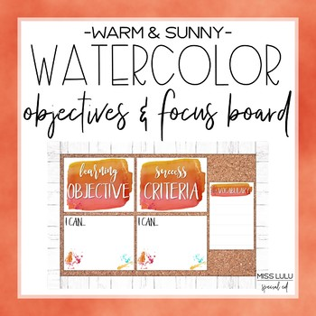 Warm & Sunny Objectives & Focus Board {Editable}