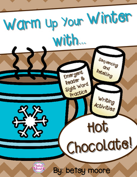 Warm Up Winter With Hot Chocolate ELA Unit Emergent Reader