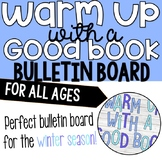 Warm Up With A Good Book Bulletin Board