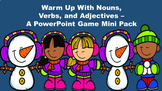 Warm Up With Nouns, Verbs, and Adjectives - A PowerPoint Game Mini Pack Bundle