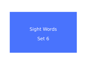 Warm Ups Sight words set 6