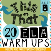 ELA Warm Ups:  20 This or That Bell Ringers (set 2) - (Goo