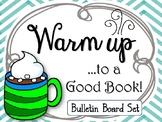 Warm up to a Good Book! Bulletin Board Set.  Reading. Library. Hot Cocoa