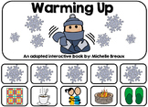 Warming Up- A Winter Themed Adapted Book January (Autism, Early Childhood)
