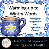 Warming-up to Wintry Words Independent and Dependent Clauses