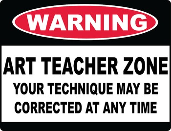 Warning: Art Teacher Zone
