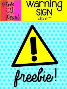 Warning Sign FREEBIE