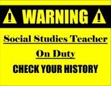 Warning: Social Studies Teacher on Duty Poster