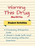 Warning: This Drug May Kill You Viewer's Guide and More; H