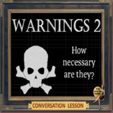 Warnings 2 – How necessary are they? – ESL adult and kid conversation lesson