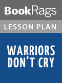 Warriors Don't Cry: Lesson Plans