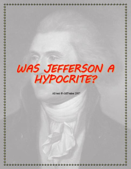 Was Jefferson a Hypocrite? Or Simply a Man of his Time? Text