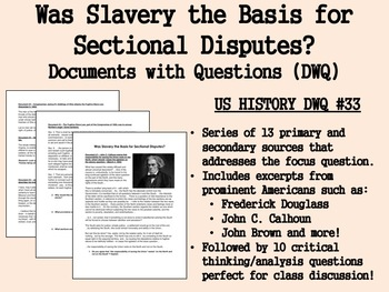 Was Slavery the Basis for Sectional Disputes? USH/APUSH