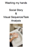 Washing Hands Social Story and Visual Sequence- Real Pictures!!