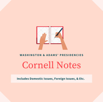 Washington & Adams Cornell Notes