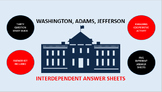 Washington, Adams, Jefferson: Interdependent Answer Sheets Activity
