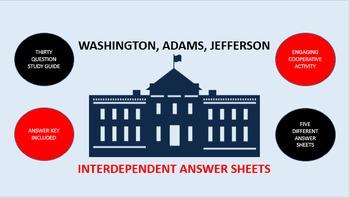 Washington, Adams, Jefferson: Interdependent Answer Sheets
