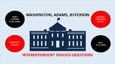 Washington, Adams, Jefferson: Interdependent Divided Questions Activity
