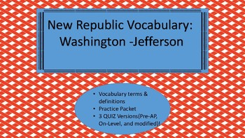 Washington-Jefferson Unit Vocab list, packet, and 3 quizzes