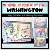 """Washington Map Activity- """"My World, My Country, My State!"""" (Label & Color Maps)"""