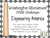 Washington Monument in Washington DC~ Engineering America ~ STEM Challenge