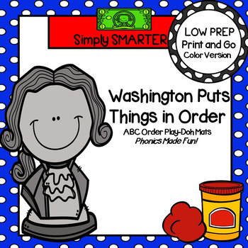 Washington Puts Things in Order:  LOW PREP ABC Order Play Dough Mats