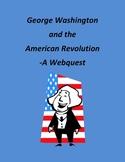 George Washington and the American Revolution - A Webquest