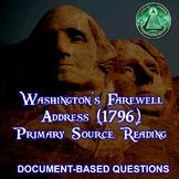 Washington's Farewell Address (1796) - Primary Source Reading DBQ
