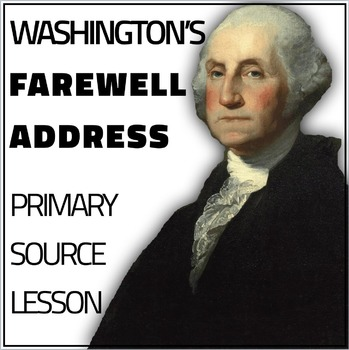Washington's Farewell Address Primary Source Lesson