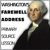 Washington's Farewell Address Primary Source Lesson