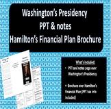 Washington's Presidency PPT, Notes, and Hamilton's Financi
