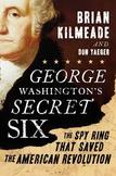 Washington's Secret Six; the Spy Ring that Saved America..